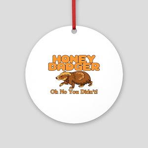 Oh No Honey Badger Ornament (Round)