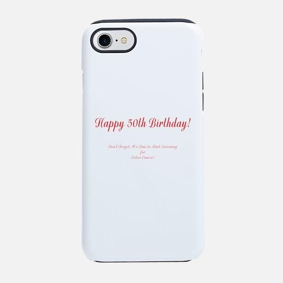 50th Birthday Get a Colonoscop iPhone 7 Tough Case