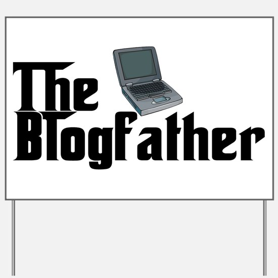 The Blogfather Yard Sign