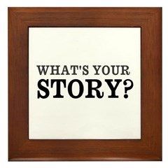 What's Your Story Framed Tile