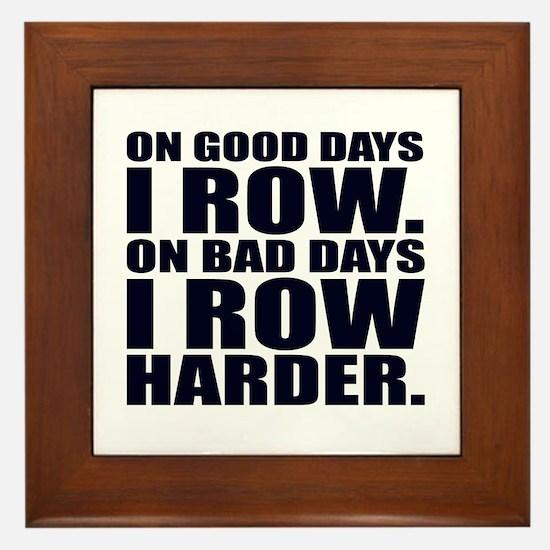 On Good Days I Row. On Bad Days I Row Framed Tile
