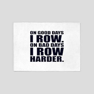 On Good Days I Row. On Bad Days I R 5'x7'Area Rug