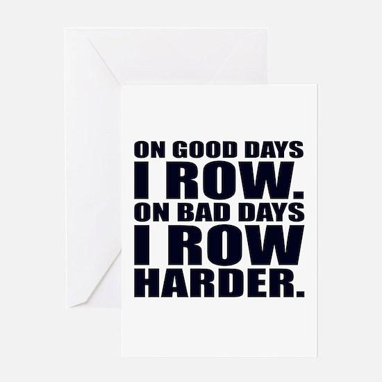On Good Days I Row. On Bad Days I R Greeting Cards