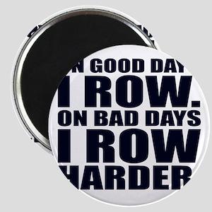 On Good Days I Row. On Bad Days I Row Hard Magnets