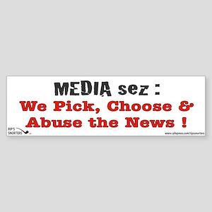 Media sez: We Pick, Choose an Sticker (Bumper)