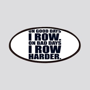 On Good Days I Row. On Bad Days I Row Harder Patch