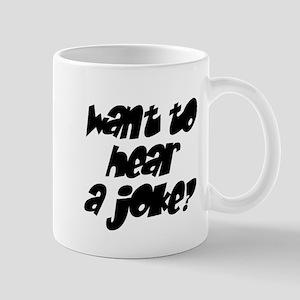want to hear a joke? Mug