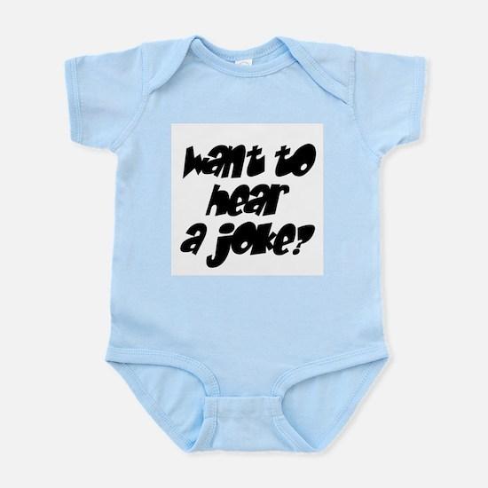want to hear a joke? Infant Bodysuit