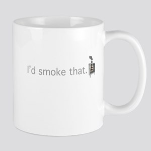 Id smoke that Mugs