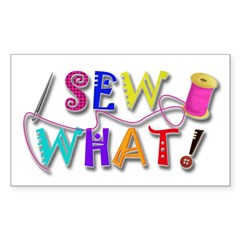 Sew What Sticker (Rectangle)