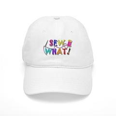 Sew What Cap
