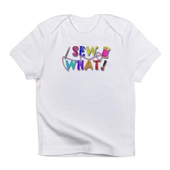 Sew What Infant T-Shirt