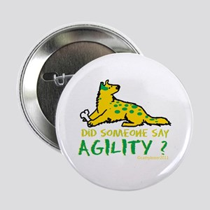 "Did someone say Agility 2.25"" Button"