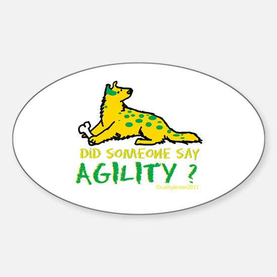 Did someone say Agility Sticker (Oval)