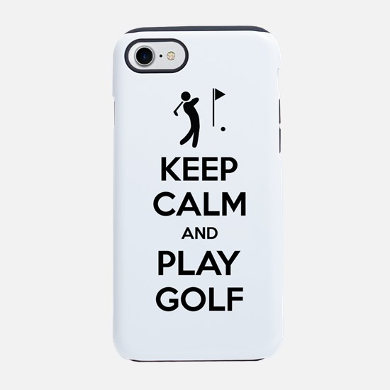 Keep Calm And Play Golf iPhone 7 Tough Case