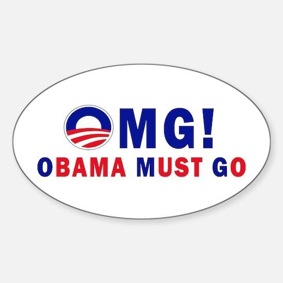 OMG! Obama Must Go Sticker (Oval)