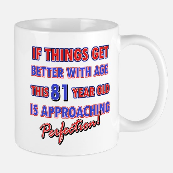 Funny 81st Birthdy designs Mug