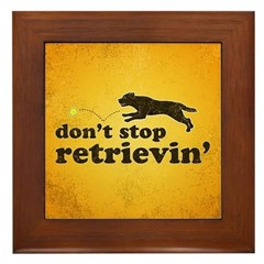 Don't Stop Retrievin' Framed Tile