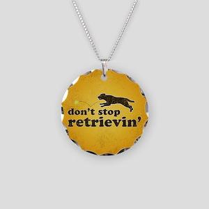 Don't Stop Retrievin' Necklace Circle Charm