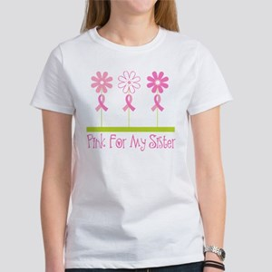 Pink Ribbon For My Sister Women's T-Shirt