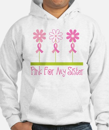 Pink Ribbon For My Sister Hoodie