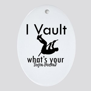 I Vault what's your superpower? Ornament (Oval)