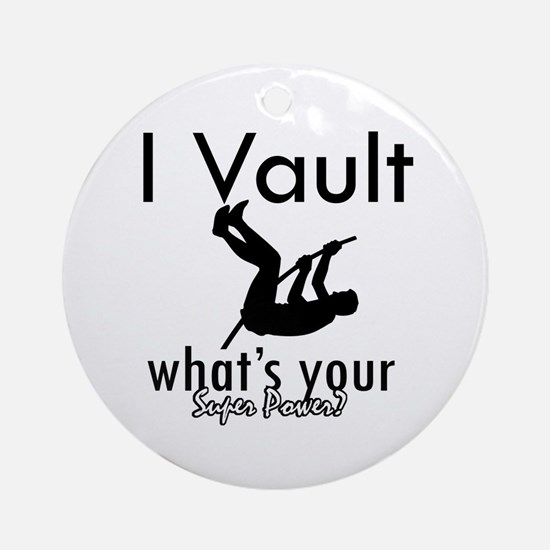 I Vault what's your superpower? Ornament (Round)