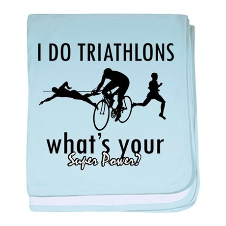 I Triathlons what's your superpower? baby blanket