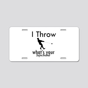 I Throw what's your superpower? Aluminum License P