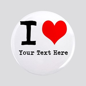 "I Heart (personalized) 3.5"" Button"