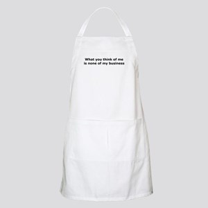 What you think of me is none Apron