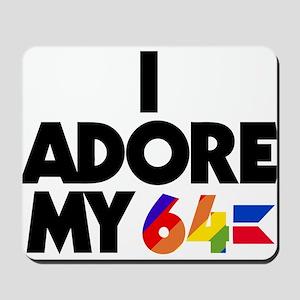 I Adore My 64 (light items) Mousepad