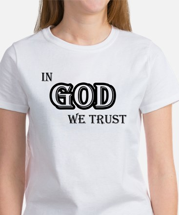 In God We Trust Women's T-Shirt