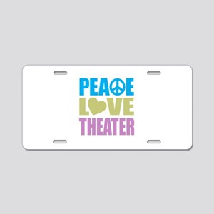 Peace Love Theater Aluminum License Plate