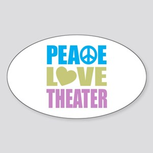 Peace Love Theater Sticker (Oval)
