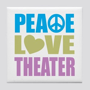 Peace Love Theater Tile Coaster