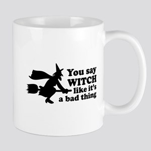 You say witch Mug