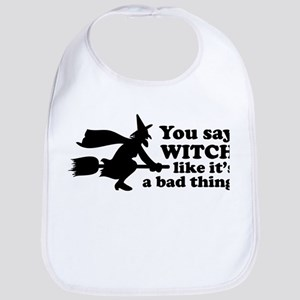 You say witch Bib