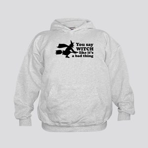 You say witch Kids Hoodie