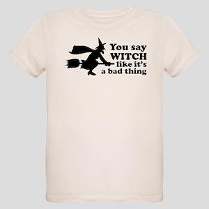 You say witch Organic Kids T-Shirt