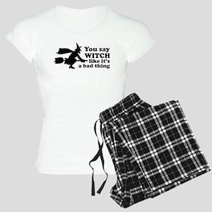 You say witch Women's Light Pajamas