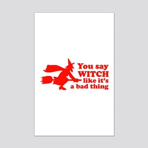 You say witch Mini Poster Print