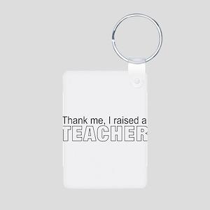 I raised a teacher 2 Aluminum Photo Keychain