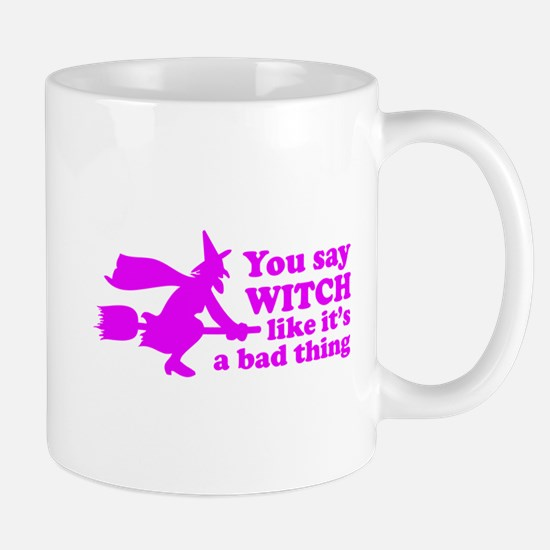 You say witch Mug