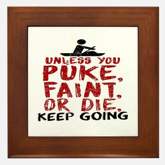 Unless You Puke, Faint, Or Die, Keep G Framed Tile