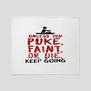 Unless You Puke, Faint, Or Die, Keep Throw Blanket