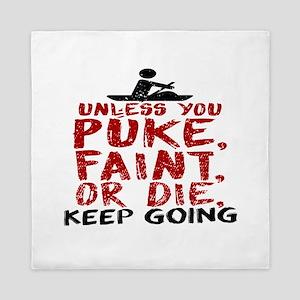 Unless You Puke, Faint, Or Die, Keep G Queen Duvet