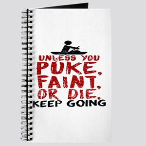Unless You Puke, Faint, Or Die, Keep Going Journal