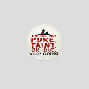 Unless You Puke, Faint, Or Die, Keep G Mini Button