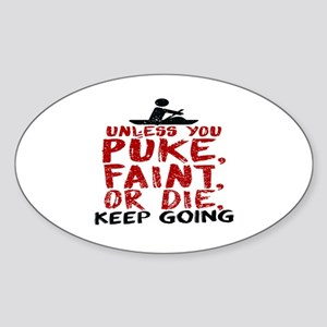 Unless You Puke, Faint, Or Die, Keep Going Sticker